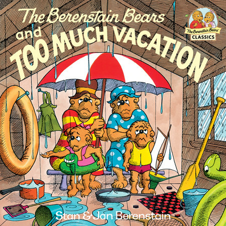 The Berenstain Bears and Too Much Vacation by Stan Berenstain and Jan Berenstain