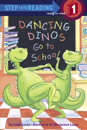 Dancing Dinos Go to School by Sally Lucas and Margeaux Lucas