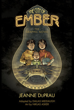 The City of Ember by Jeanne DuPrau and Dallas Middaugh