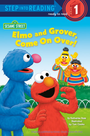 Elmo and Grover, Come on Over! (Sesame Street) by Katharine Ross