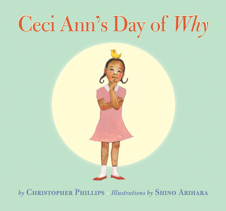 Ceci Ann's Day of Why by Christopher Phillips