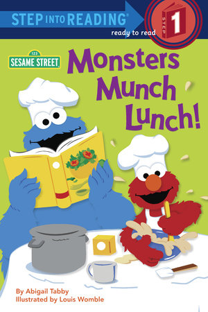 Monsters Munch Lunch! (Sesame Street) by Abigail Tabby