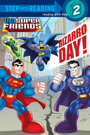 Bizarro Day! (DC Super Friends) by Billy Wrecks