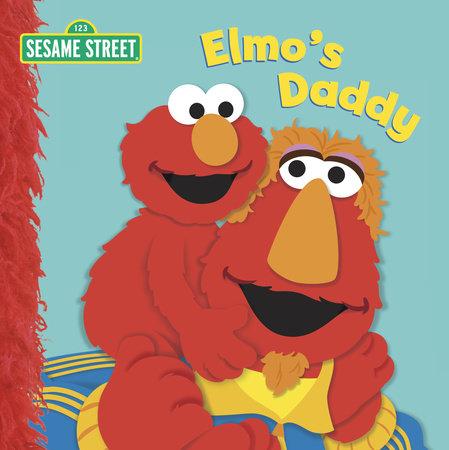 Elmo's Daddy (Sesame Street) by Naomi Kleinberg