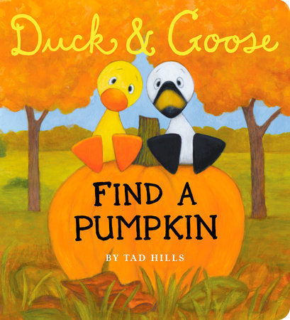 Duck & Goose, Find a Pumpkin by Tad Hills