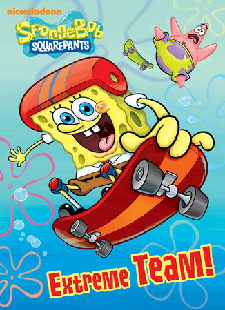 Extreme Team! (SpongeBob SquarePants) by Golden Books