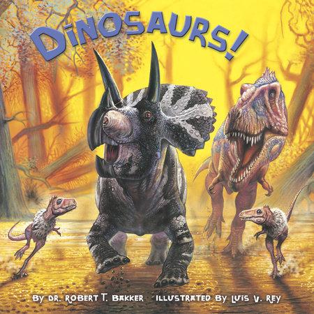 Dinosaurs! by Dr. Robert T. Bakker