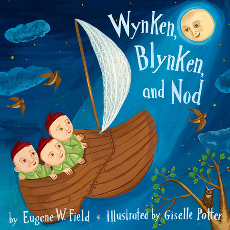 Wynken, Blynken, and Nod by Eugene Field