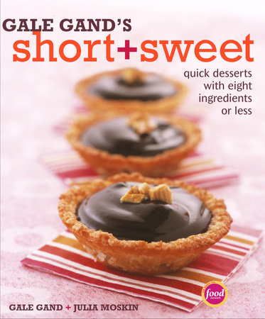 Gale Gand's Short and Sweet by Gale Gand and Julia Moskin