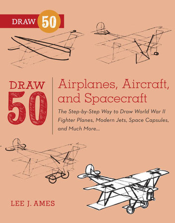 Draw 50 Airplanes, Aircraft, and Spacecraft by Lee J. Ames