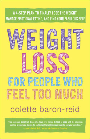 Weight Loss for People Who Feel Too Much by Colette Baron-Reid