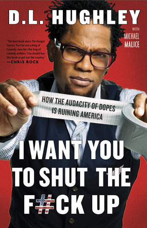 I Want You to Shut the F#ck Up by D.L. Hughley and Michael Malice