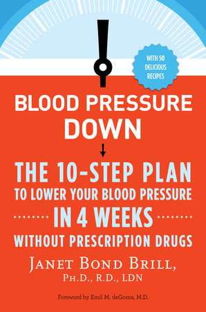 Blood Pressure Down by Janet Bond Brill, Ph.D., R.D., LDN
