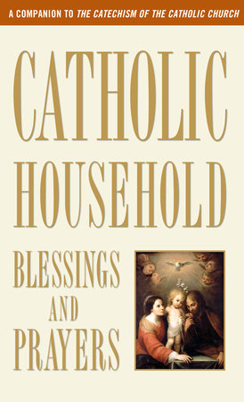 Catholic Household Blessings and Prayers by U.S. Catholic Bishops