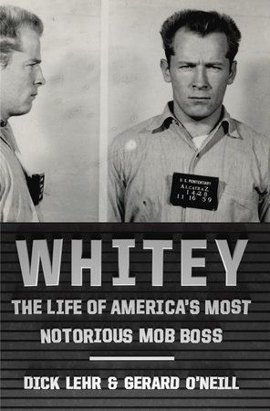 Whitey by Dick Lehr and Gerard O'Neill