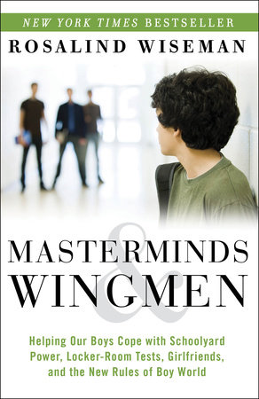 Masterminds and Wingmen by Rosalind Wiseman