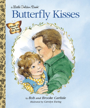 Butterfly Kisses by Bob Carlisle and Brooke Carlisle