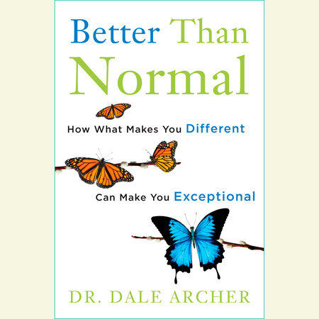 Better Than Normal by Dale Archer, MD