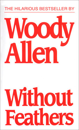 WITHOUT FEATHERS by Woody Allen