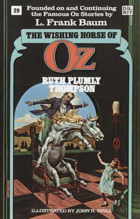 The Wishing Horse of Oz (Wonderful Oz Bookz, No 29) by Ruth Plumly Thompson