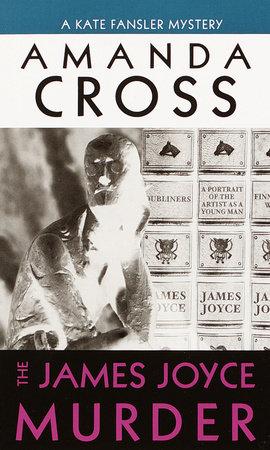 THE JAMES JOYCE MURDER by Amanda Cross