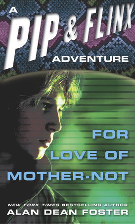 FOR LOVE OF MOTHER-NOT by Alan Dean Foster