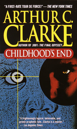 CHILDHOODS END by Arthur C. Clarke
