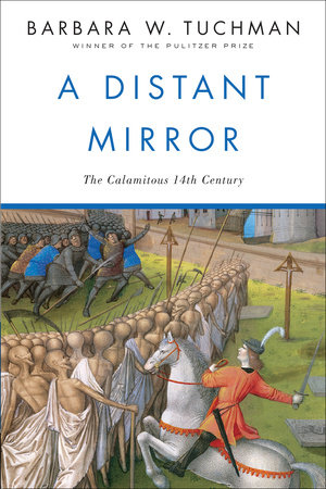BT-A DISTANT MIRROR by Barbara W. Tuchman