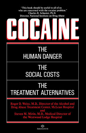 Cocaine by Roger D. Weiss, M.D.