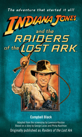 Indiana Jones and the Raiders of the Lost Ark by Campbell Black