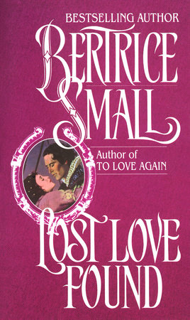 Lost Love Found by Bertrice Small
