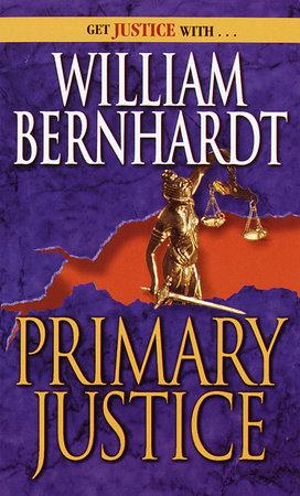 Primary Justice by William Bernhardt