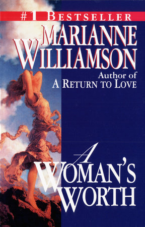 A Woman's Worth by Marianne Williamson