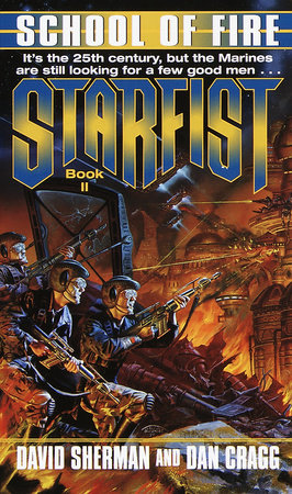 Starfist: School of Fire by David Sherman and Dan Cragg