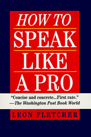 How to Speak Like a Pro by Leon Fletcher