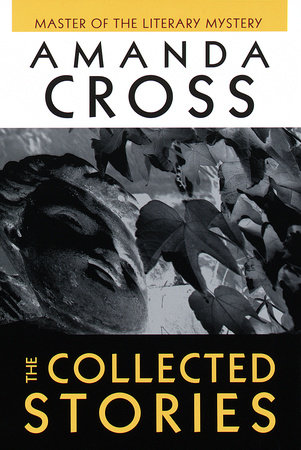 The Collected Stories of Amanda Cross by Amanda Cross