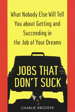 Jobs That Don't Suck by Charlie Drozdyk