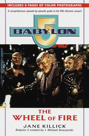 Babylon 5: Wheel of Fire by Jane Killick
