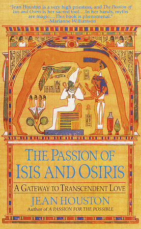 The Passion of Isis and Osiris by Jean Houston