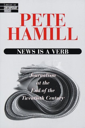 News Is a Verb by Pete Hamill