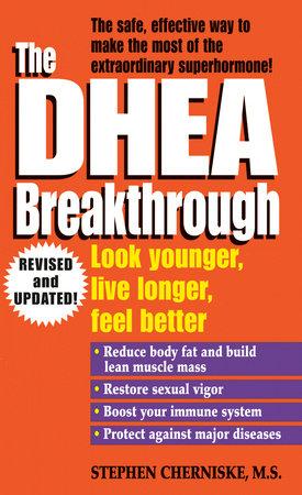 The DHEA Breakthrough by Stephen Cherniske