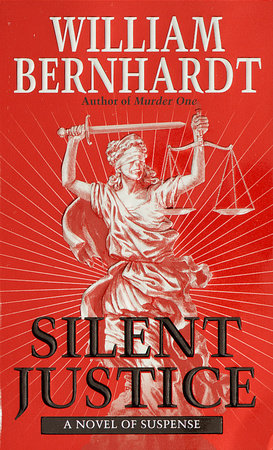 Silent Justice by William Bernhardt