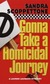 Gonna Take a Homicidal Journey
