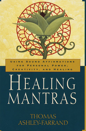 Healing Mantras by Thom Ashley-Farrand