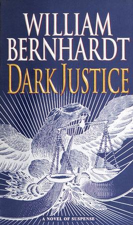 Dark Justice by William Bernhardt