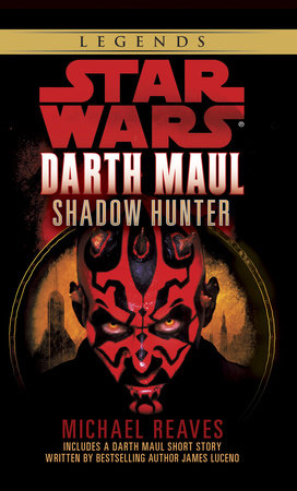 Star Wars: Darth Maul: Shadow Hunter by Michael Reaves