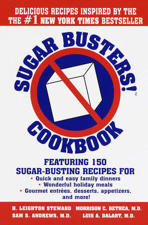Sugar Busters! Cookbook by H. Leighton Steward, Morrison Bethea, M.D., Sam Andrews, M.D. and Luis Balart, M.D.