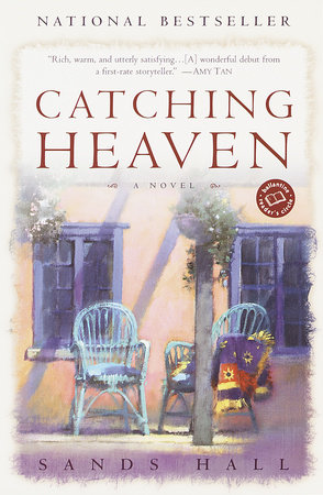 Catching Heaven by Sands Hall