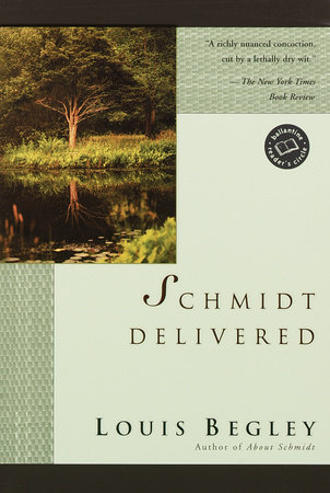 Schmidt Delivered by Louis Begley