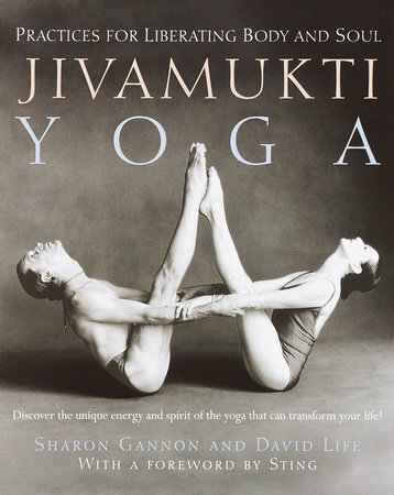 Jivamukti Yoga by Sharon Gannon and David Life
